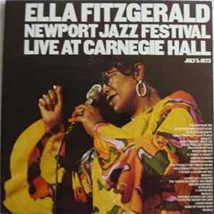 Ella Fitzgerald - Newport Jazz Festival Live At Carnegie Hall, July 5, 1973 L'album des