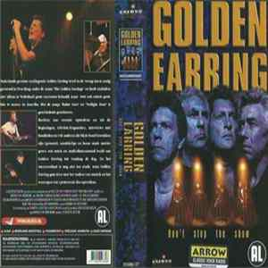 Golden Earring - Don't Stop The Show - The History Of Golden Earring L'album des