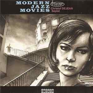 Christof Dejean Septet - Modern Jazz Movies L'album des
