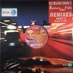 Sash! - Encore Une Fois (Remixes Part 2 Made In U.K.) L'album des