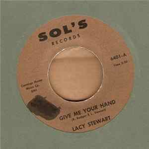 Lacy Stewart - Give Me Your Hand / Lightning Flashing L'album des