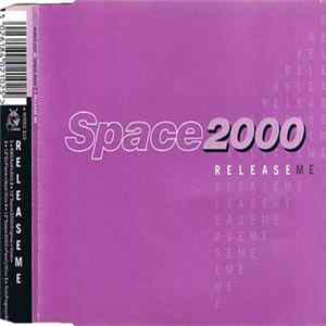 Space 2000 - Release Me L'album des