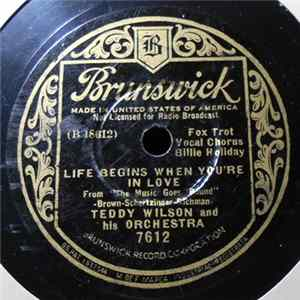 Teddy Wilson And His Orchestra - Life Begins When You're In Love / Rhythm In My Nursery Rhymes L'album des